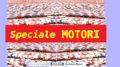 RUBRICA SPECIALE AUTO - MOTORI